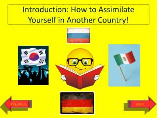 Introduction: How to Assimilate Yourself in  A nother Country!