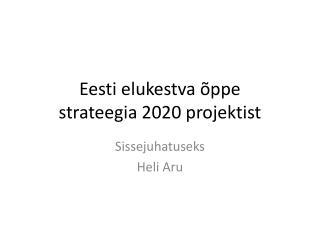 Eesti elukestva õppe  strateegia 2020 projektist