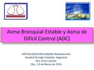 Asma Bronquial Estable y Asma de Difícil Control (ADC)