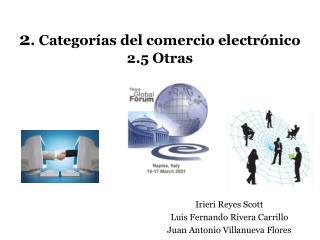 2 . Categorías del comercio electrónico 2.5 Otras