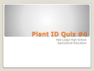 Plant ID Quiz #4