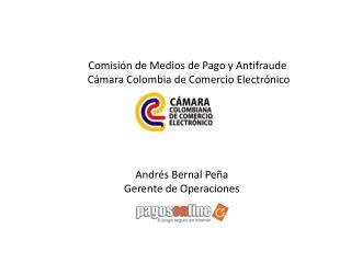 Comisión de Medios de Pago y Antifraude  Cámara Colombia de Comercio Electrónico