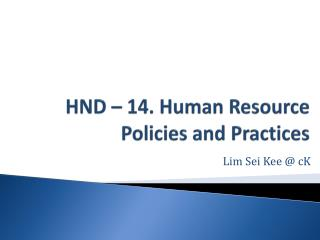 HND – 14. Human Resource Policies and Practices