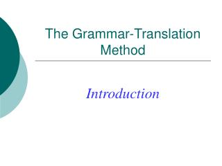 The Grammar-Translation Method