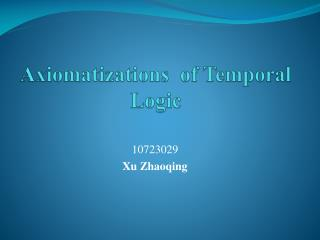 Axiomatizations  of Temporal Logic