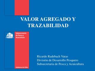 VALOR AGREGADO Y  TRAZABILIDAD
