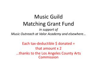 Music Guild  Matching Grant Fund  in support of  Music Outreach at Valor Academy and elsewhere…