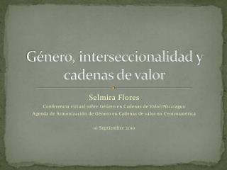 G�nero,  interseccionalidad  y cadenas de valor