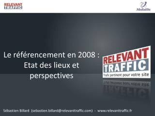 Le référencement en 2008 : Etat des lieux et perspectives
