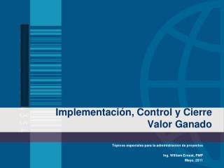 Implementación, Control y Cierre Valor Ganado