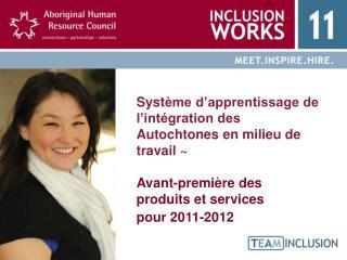 Syst ème d'apprentissage de l'intégration des  Autochtones  en milieu de travail ~