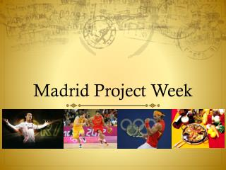 Madrid Project Week