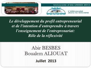 Abir  BESBES Boualem  ALIOUAT Juillet  2013