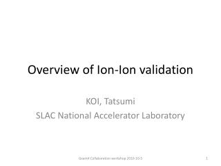 Overview of Ion-Ion validation