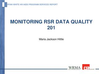 Monitoring RSR Data Quality  201