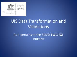 UIS Data Transformation and Validations