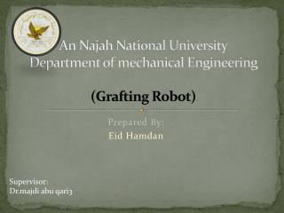 An Najah National University Department of mechanical Engineering (Grafting Robot)