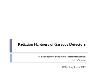 Radiation Hardness of Gaseous Detectors