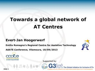 Towards a global network of  AT  Centres Evert-Jan Hoogerwerf