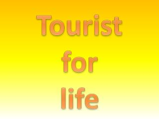 Tourist f or life