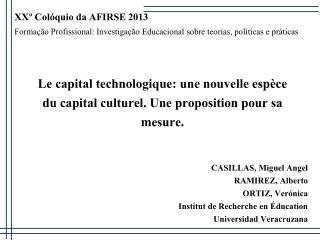 CASILLAS, Miguel Angel RAMIREZ, Alberto  ORTIZ,  Verónica  Institut de Recherche en Éducation