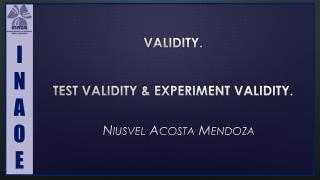 Validity. Test Validity & Experiment Validity.