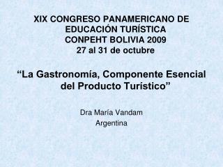 XIX CONGRESO PANAMERICANO DE EDUCACIÓN TURÍSTICA CONPEHT BOLIVIA 2009 27 al 31 de octubre