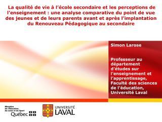 Simon Larose Professeur au département d'études sur l'enseignement et l'apprentissage,