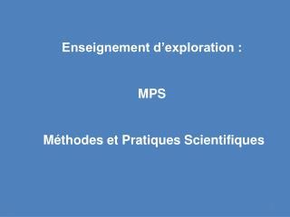 Enseignement d'exploration : MPS   Méthodes et Pratiques Scientifiques