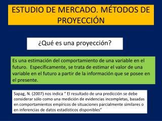 ESTUDIO DE MERCADO. M�TODOS DE PROYECCI�N