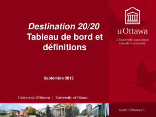 Destination 20/20  Tableau de bord et définitions