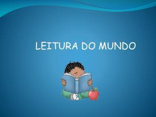 LEITURA DO MUNDO