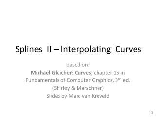 Splines  II – Interpolating  Curves