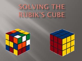 Solving the Rubik�s Cube