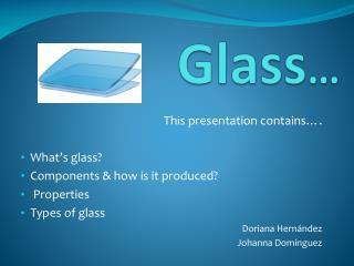 Glass …