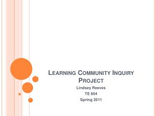 Learning Community Inquiry Project