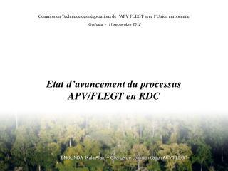 Etat d'avancement  du  processus  APV/FLEGT en RDC