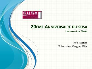 20ème  Anniversaire  du  susa Université  de Mons