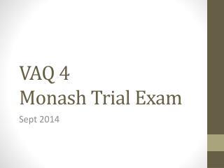 VAQ 4 Monash Trial Exam
