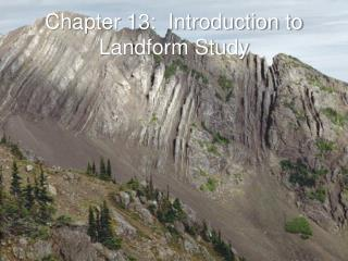 Chapter 13:  Introduction to Landform Study