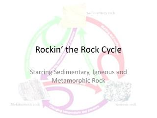 Rockin ' the Rock Cycle