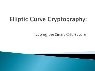Elliptic Curve Cryptography: