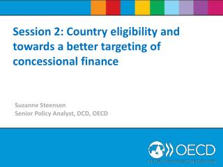 Suzanne Steensen Senior Policy Analyst, DCD, OECD