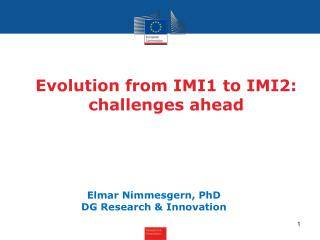Evolution from IMI1 to IMI2: challenges ahead