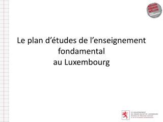 Le plan d'études de l'enseignement fondamental au Luxembourg