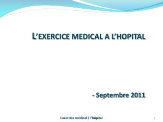 L 'EXERCICE MEDICAL A L'HOPITAL - Septembre 2011