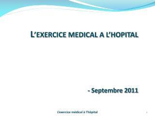 L �EXERCICE MEDICAL A L�HOPITAL - Septembre 2011
