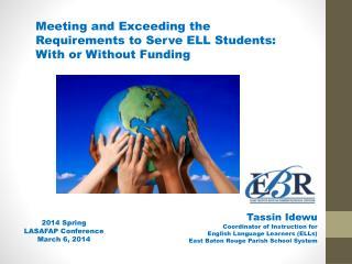 Tassin Idewu Coordinator of Instruction for  English  Language Learners (ELLs)