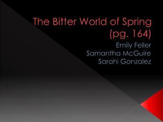 The Bitter World of Spring (pg. 164)