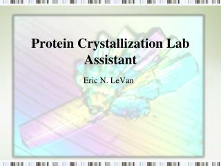 Protein Crystallization Lab Assistant